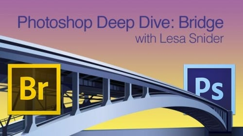 CreativeLive - Photoshop Deep Dive: Bridge with Lesa Snider