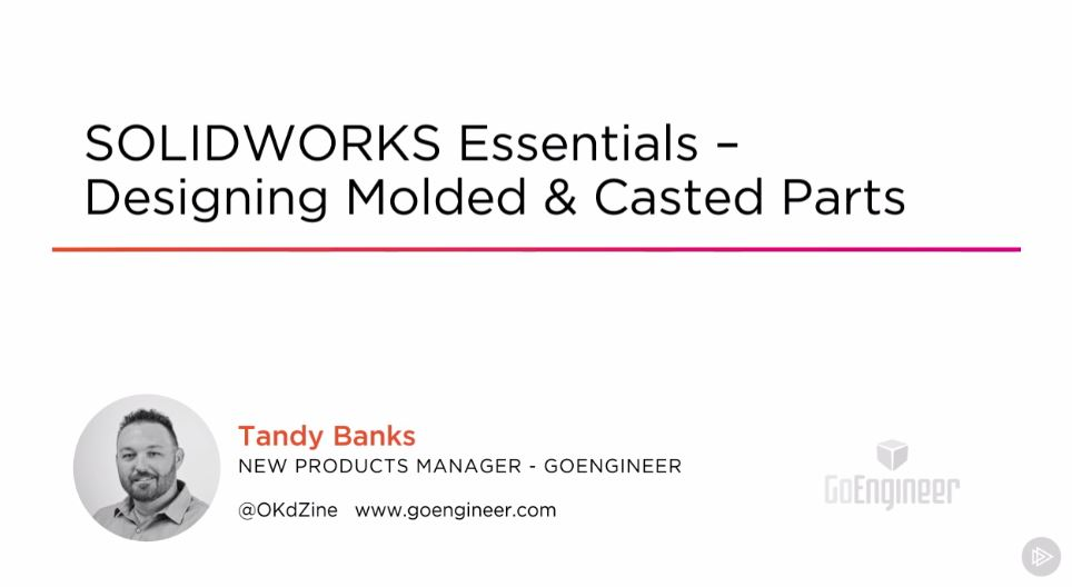 SOLIDWORKS Essentials - Designing Molded & Casted Parts
