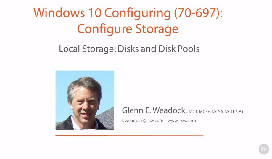 Windows 10 Configuring (70-697): Configure Storage