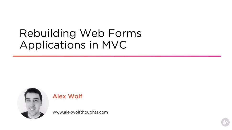 Rebuilding Web Forms Applications in MVC