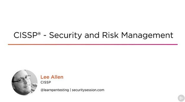 CISSP® - Security and Risk Management