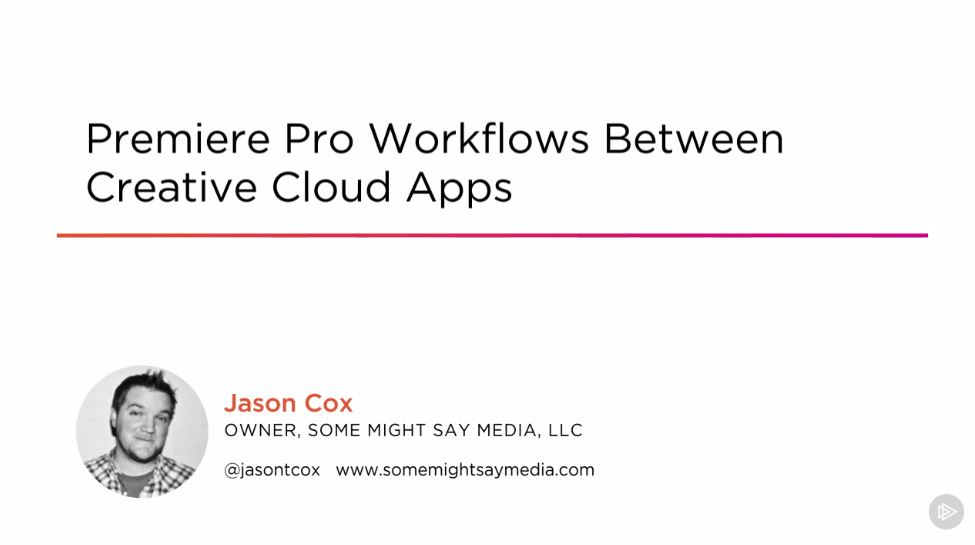 Premiere Pro Workflows Between Creative Cloud Apps