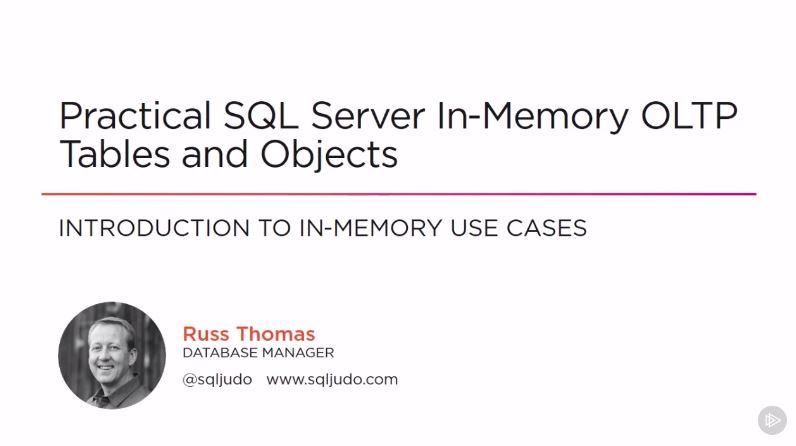 Practical SQL Server In-Memory OLTP Tables and Objects