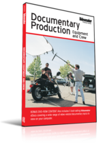 Videomaker - Documentary Production: Equipment & Crew