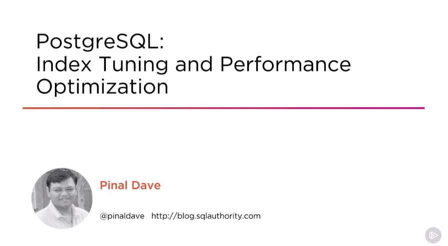 PostgreSQL: Index Tuning and Performance Optimization