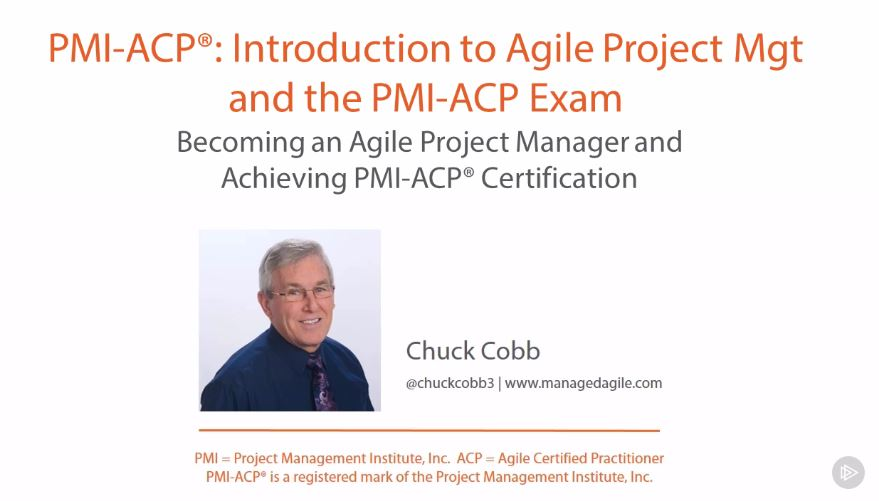 PMI-ACP®: Introduction to Agile Project Management and the PMI-ACP Exam
