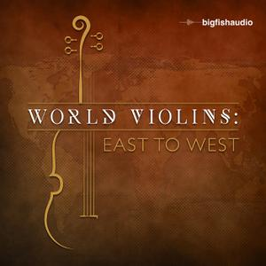 Big Fish Audio World Violins: East to West MULTiFORMAT