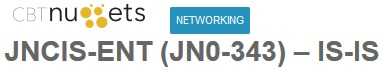 cbtnuggets - JNCIS-ENT (JN0-343) – IS-IS