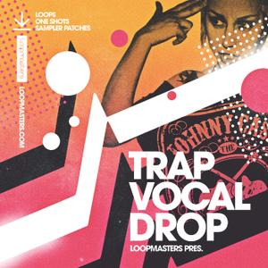 Loopmasters Trap Vocal Drop MULTiFORMAT