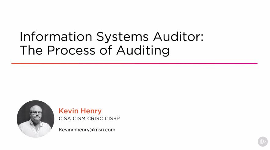 Information Systems Auditor: The Process of Auditing (2016)