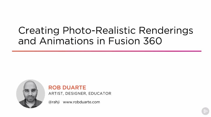 Creating Photo-realistic Renderings and Animations in Fusion 360 (2016)