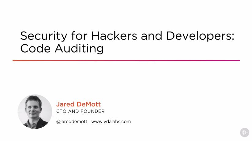 Security for Hackers and Developers: Code Auditing (2016)