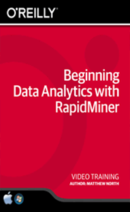 Beginning Data Analytics with RapidMiner Training Video