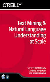 Text Mining & Natural Language Understanding at Scale Training Video