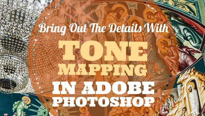 Bring Out The Details With Tone Mapping In Adobe Photoshop