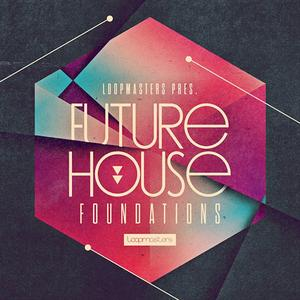 Loopmasters Future House Foundations MULTiFORMAT