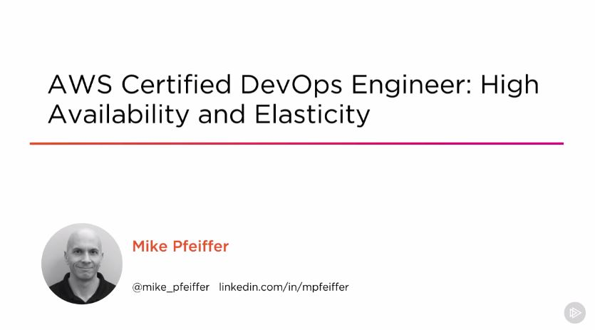 AWS Certified DevOps Engineer: High Availability and Elasticity (2016)