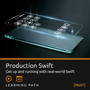 Learning Path: Production Swift by Ashwin Nair - Curator