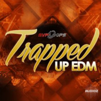MVP Loops Trapped Up EDM MULTiFORMAT screenshot