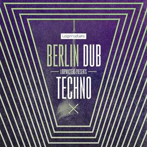 Loopmasters Berlin Dub Techno MULTiFORMAT
