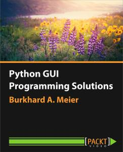 Python GUI Programming Solutions (2016)