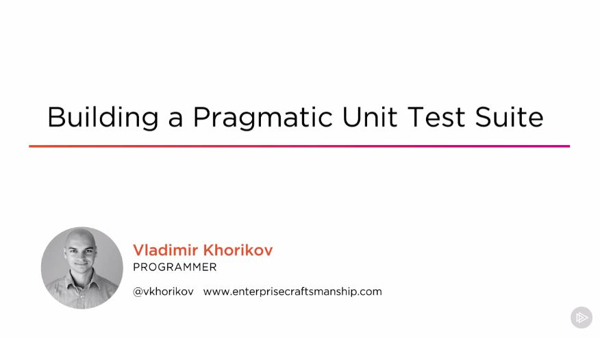 Building a Pragmatic Unit Test Suite (2016)