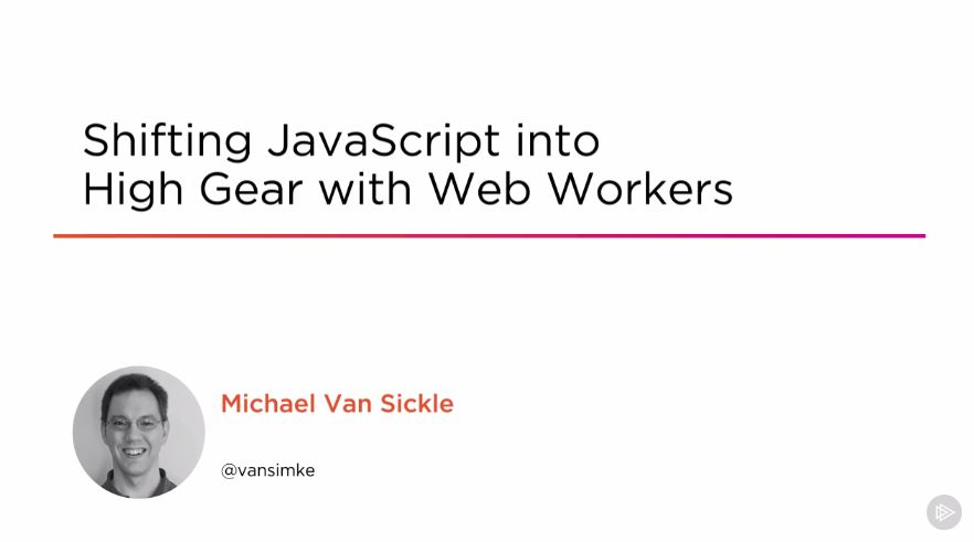 Shifting JavaScript into High Gear with Web Workers (2016)