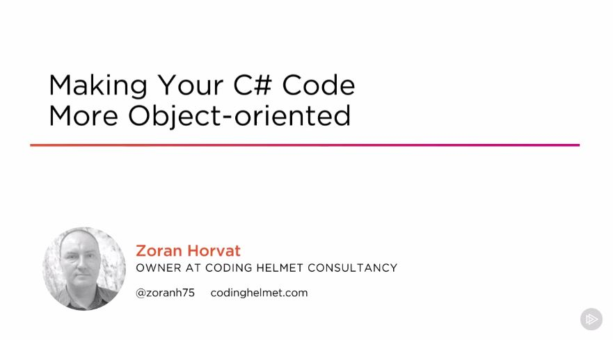 Making Your C# Code More Object-oriented (2016)