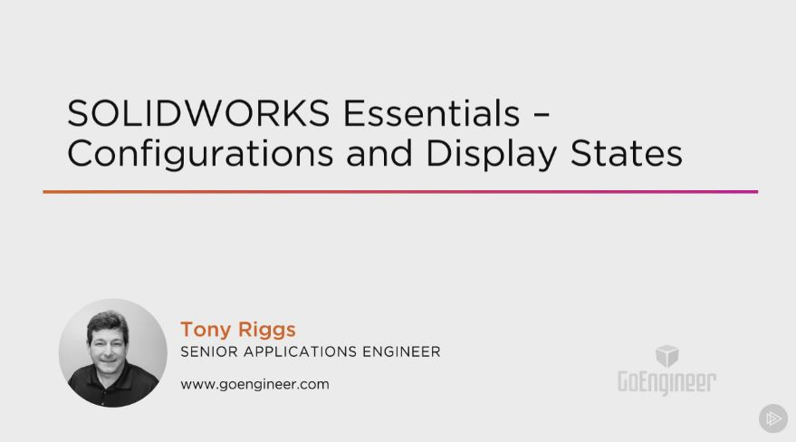 SOLIDWORKS Essentials - Configurations and Display States (2016)