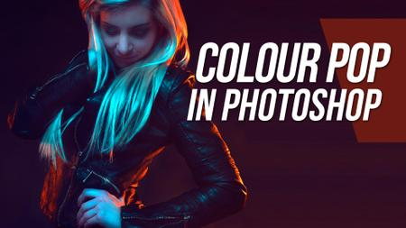 How To Create A Colour Pop In Photoshop