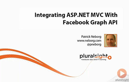 Pluralsight - Integrating ASP.NET MVC With the Facebook Graph API [repost]