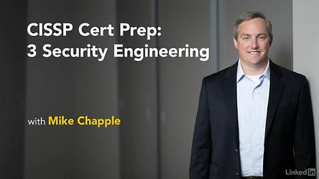 Lynda - CISSP Cert Prep: 3 Security Engineering