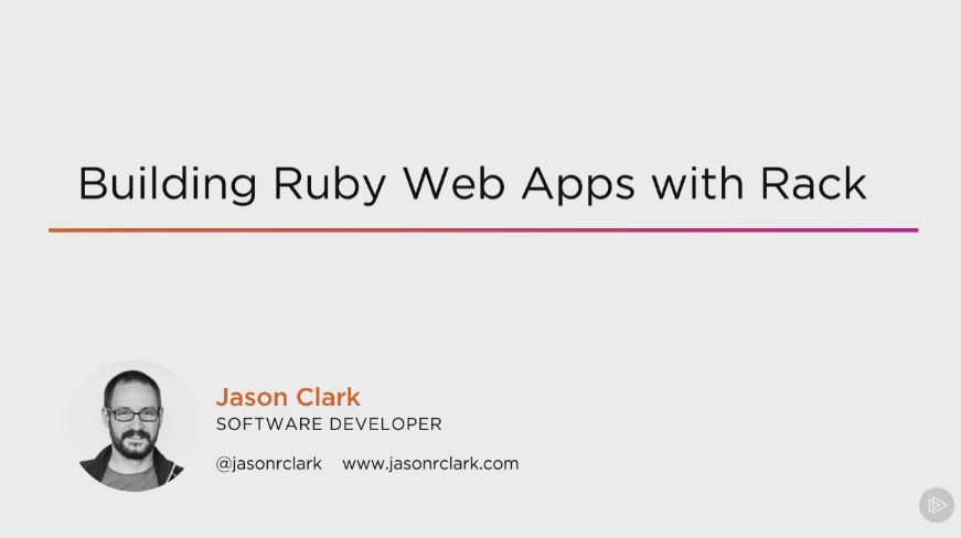 Building Ruby Web Apps with Rack (2016)