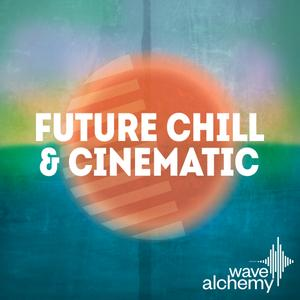 Wave Alchemy Future Chill and Cinematic MULTiFORMAT