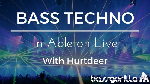 Bass Techno In Ableton Live With Hurtdeer (2016)