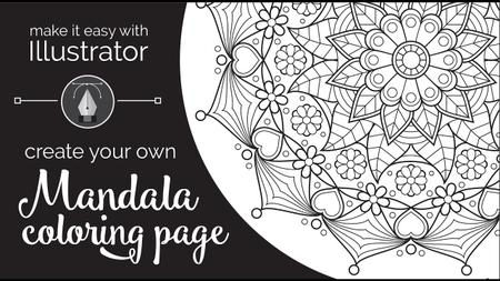 Make it Easy with Illustrator: Create Your Own Mandala Coloring Page
