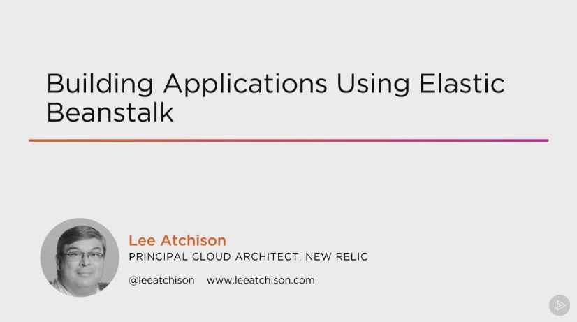 Building Applications Using Elastic Beanstalk (2016)