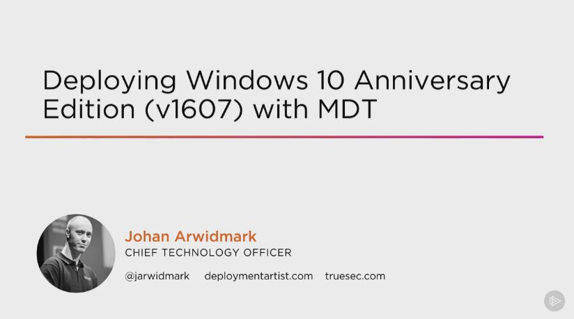 Deploying Windows 10 Anniversary Edition (v1607) with MDT (2016)