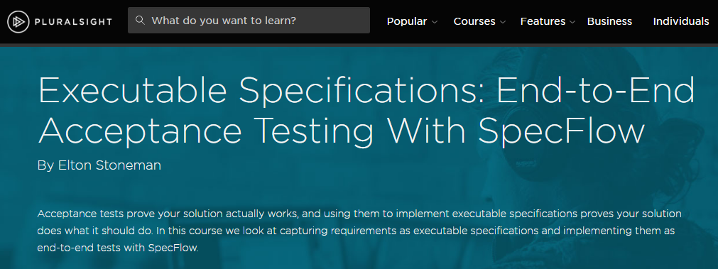 Executable Specifications: End-to-End Acceptance Testing With SpecFlow [repost]