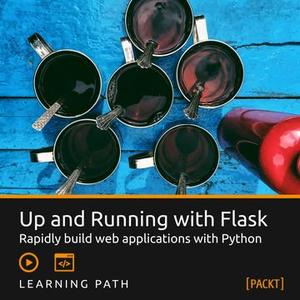 Learning Path: Up and Running with Flask