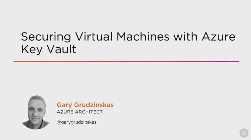 Securing Virtual Machines with Azure Key Vault (2016)