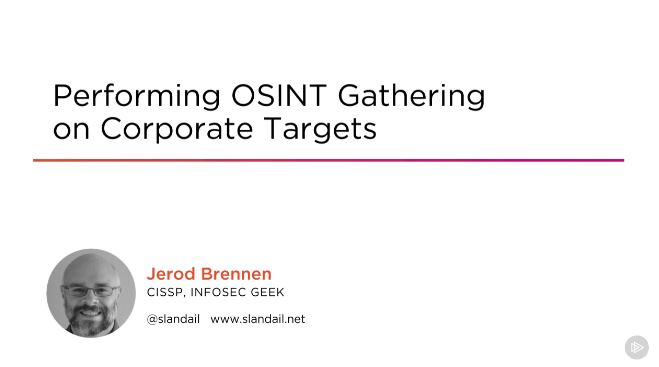 Performing OSINT Gathering on Corporate Targets (2017)