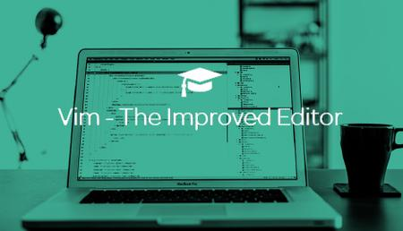 Vim - The Improved Editor