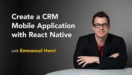 Lynda - Create a CRM Mobile Application with React Native