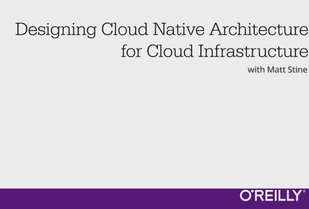 Designing Cloud Native Architecture for Cloud Infrastructure