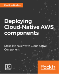 Deploying Cloud-Native AWS components