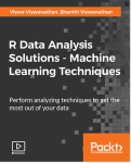 R Data Analysis Solutions - Machine Learning Techniques