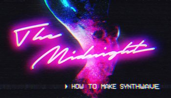 Sonic Academy How To Make Synthwave with The Midnight TUTORiAL-SYNTHiC4TE screenshot