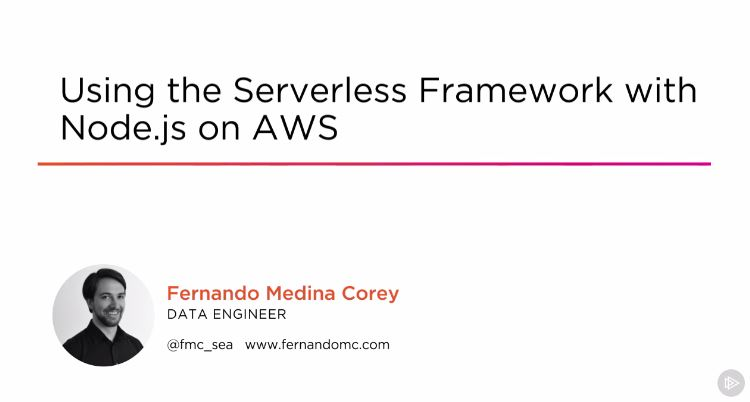 Using the Serverless Framework with Node.js on AWS