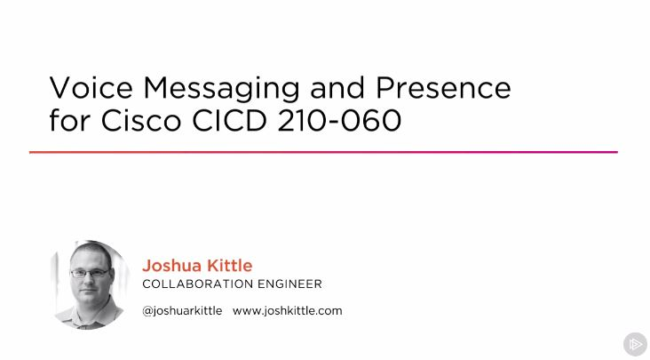 Voice Messaging and Presence for Cisco CICD 210-060